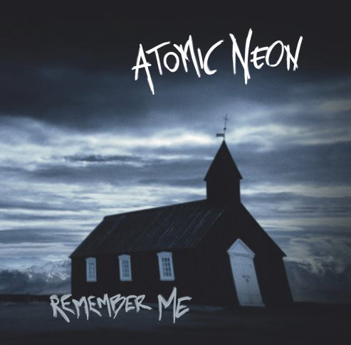 Atomic NEon Remember Me Cover Out1